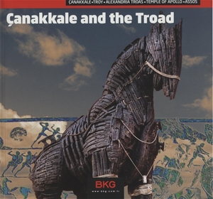 Antiquity to the Present: Çanakkale and the Troad