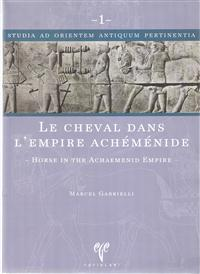Le Cheval Dans L'empire Achemenide -Horse in the Achaemenid Empire-