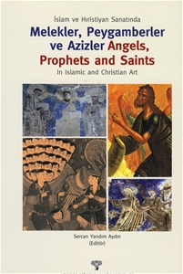 İslam ve Hıristiyan Sanatında Melekler, Peygamberler ve Azizler - Angels, Prophets and Saints in Islamic and Christian Art
