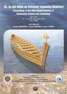 20. Su Altı Bilim ve Teknoloji Toplantısı Bildirileri Proceedings of the 20th Annual Meeting of Underwater Science and Technology