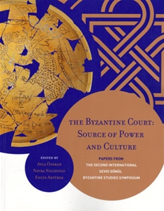 The Byzantine Court: Source of Power and Culture. Papers From, The Second International Sevgi Gönül Byzantine Studies Symposium