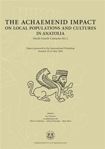 The Achaemenid Impact on Local Populations and Cultures in Anatolia