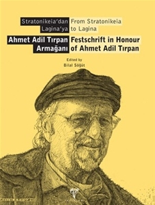 Stratonikeia'dan Laginaya - Ahmet Adil Tırpan Armağanı / From Stratonikeia to Lagina - Festschrift in Honour of Ahmet Adil Tırpan