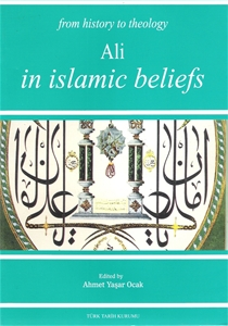 From History To Theology Ali in Islamic Beliefs