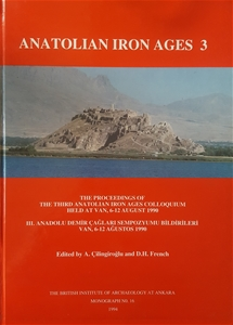 Anatolian Iron Ages: The Proceedings of the Third Anatolian Iron Ages Colloquium Held at Van, 6-12 August, 1990