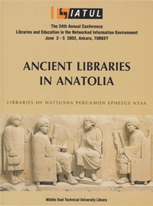 Ancient Libraries in Anatolia. Libraries of Hattusha, Pergamon, Ephesus, Nysa