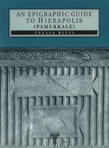 An Epigraphic Guide to Hierapolis of Phrygia (Pamukkale)