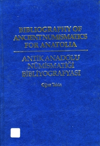 Bibliography Of Ancient Numismatics For Anatolia/ Antik Anadolu Nümismatiği Bibliyografyası