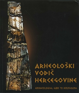 Archaeological Guide to Herzegovina