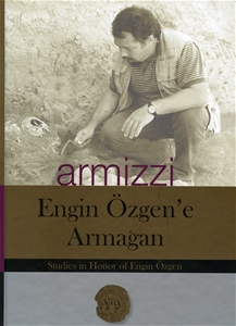 Armizzi - Engin Özgen'e Armağan /  A Studies Honour of Engin Özgen