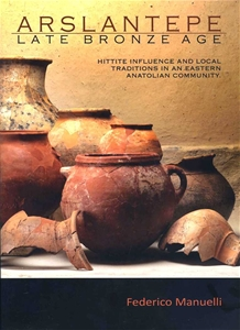 Arslantepe-Late Bronze Age : Hittite Influence and Local Tradition in an Eastern Anatolian Community