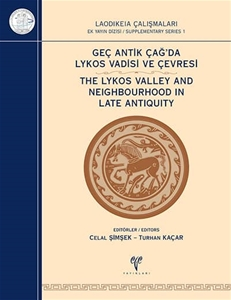 Geç Antik Çağ'da Lykos Vadisi ve Çevresi / The Lykos Valley and Neighbourhood in Late Antiquity