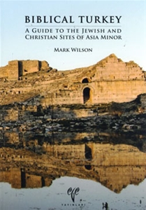 Biblical Turkey. A Guide to the Jewish and Christian Sites of Asia Minor