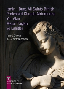 İzmir - Buca All Saints British Protestant Church Atriumunda Yer Alan Mezar Taşları Ve Lahitler