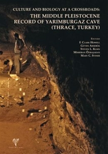 Culture and Biology at a Crossroads. The Middle Pleistocene Record of Yarımburgaz Cave (Thrace, Turkey)