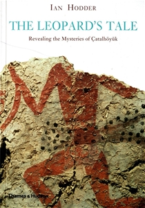 The Leopard's Tale: Revealing the Mysteries of Çatalhöyük