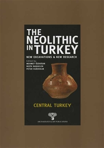 The Neolithic in Turkey - Central Turkey / Volume 3