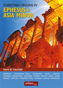 Christian Origins in Ephesus & Asia Minor