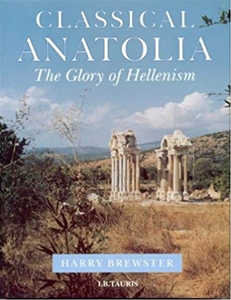 Classical Anatolia: The Glory of Hellenism