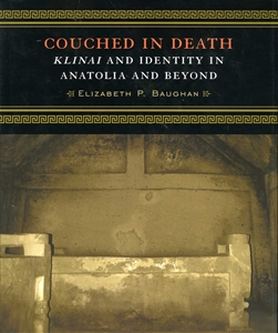 Couched in Death: Klinai and Identity in Anatolia and Beyond