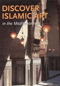 Discover Islamic Art in the Mediterranean