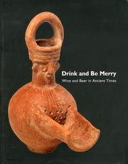 Drink and Be Merry: Wine and Beer in Ancient Times