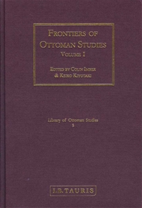Frontiers Of Ottomaqn Studies Volume I
