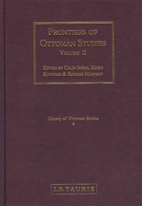 Frontiers Of Ottoman Studies Volume II