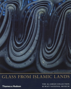 Glass from Islamic Lands - The al-Sabah Collection at the Kuwait National Museum