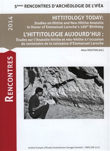 Hititology Today: Studies on Hittite and Neo-Hittite Anatolia in Honor of Emmanuel Laroche's 100th Birthday