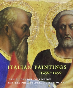 Italian Paintings 1250-1450: In The John G. Johnson Collection And The Philadelphia Museum Of Art