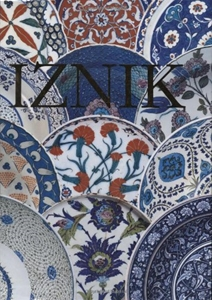 Iznik - The Pottery of Ottoman Turkey