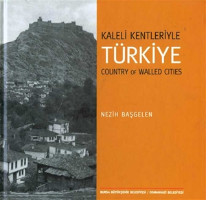Kaleli Kentleriyle Türkiye - Country Of Walled Cities