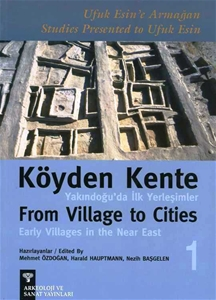 Köyden Kente Yakındoğu'da İlk Yerleşimler- From Village To Cities Early Villages in the Near East - 2 cilt/volumes
