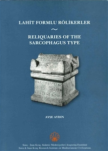 Lahit Formlu Rölikerler - Reliquaries of The Sarcophagus Type