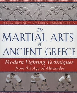 The Martial Arts of Ancent Greece: Modern Fighting Techniques from the Age of Alexander