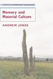 Memory and Material Culture (Topics in Contemporary Archaeology)