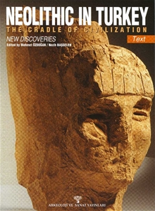 NEOLITHIC IN TURKEY The Cradle of Civilization New Discoveries - (2 Volumes)