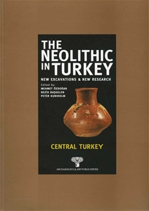 The Neolithic in Turkey - Central Turkey / Volume 3 - Paperback -