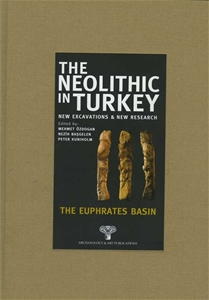 The Neolithic in Turkey - The Euphrates Basin / Volume 2