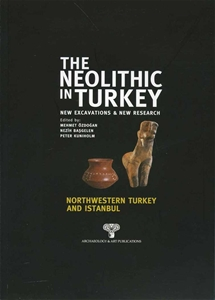 The Neolithic in Turkey - Northwestern Turkey and İstanbul / Volume 5 - Paperback -