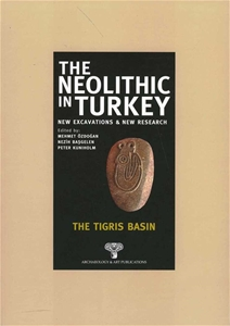 The Neolithic in Turkey - The Tigris Basin / Volume 1 - Paperback -