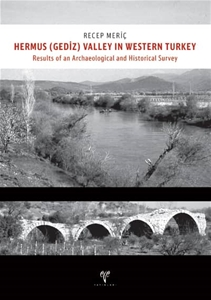 Hermus (Gediz) Valley in Western Turkey. Results of an Archaeological and Historical Survey