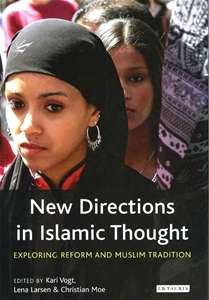 New Directions in Islamic Thought Exploring Reform And Muslim Tradition