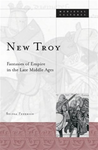 New Troy: Fantasies Of Empire In The Late Middle Ages