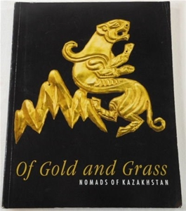 Of Gold and Grass : Nomads of Kazakhstan