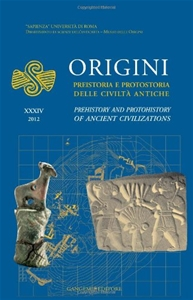 ORIGINI Preistoria E Protostoria Delle Civilta Antiche / Prehistory and Protohistory of Ancient Civilizations