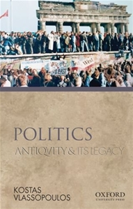 Politics: Antiquity and Its Legacy