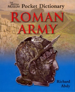 Roman Army: The British Museum Pocket Dictionary