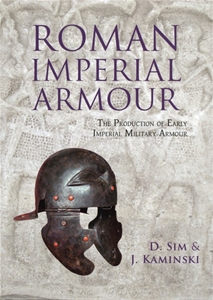 Roman Imperial Armour The Production of Early Imperial Military Armour